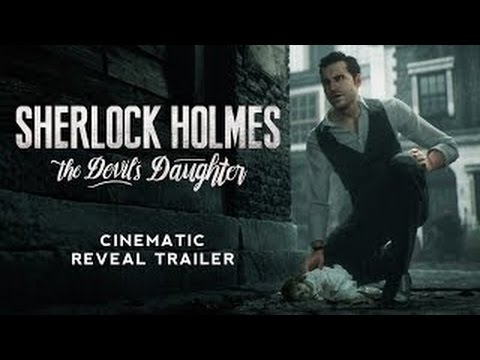 「シャーロック・ホームズ 悪魔の娘」シネマティック・トレイラー