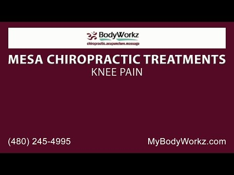 Mesa Chiropractic Treatments for Knee Pain | Bodyworkz