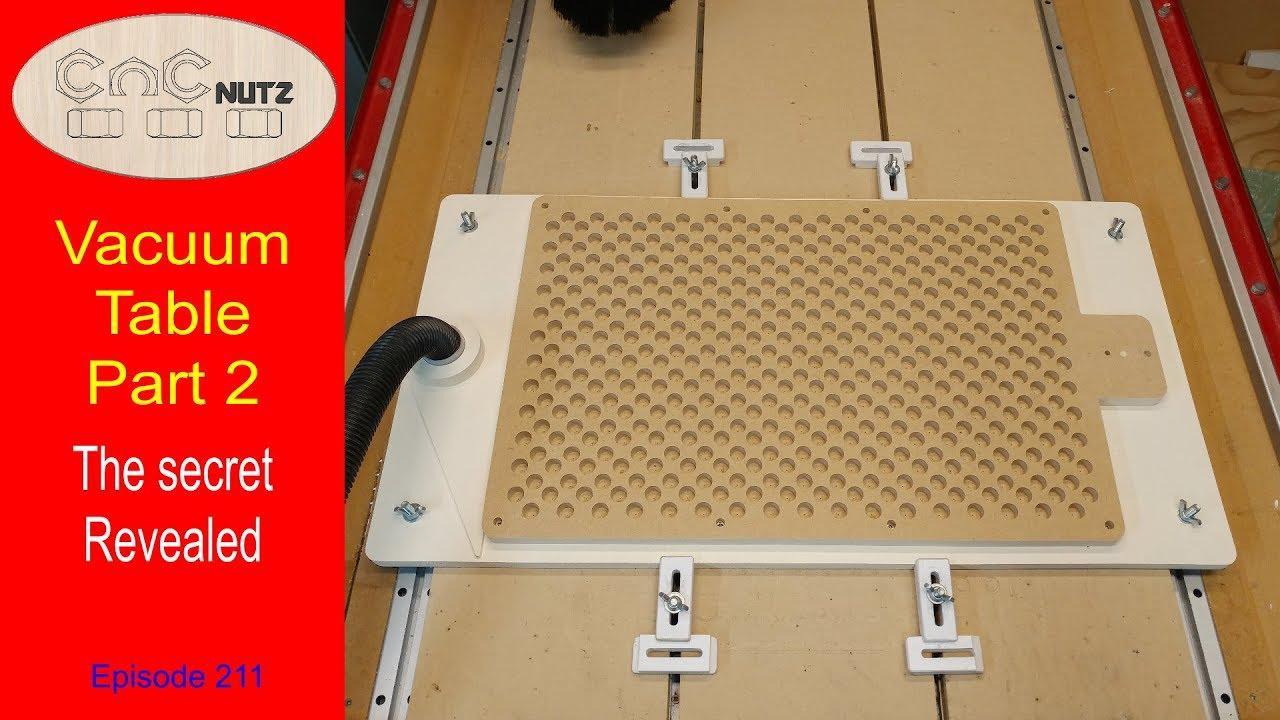 Diy Vacuum Table Part 2 Cncnutz Episode 211