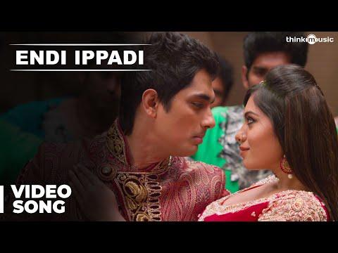 Official: Endi Ippadi Video Song | Enakkul Oruvan | Siddharth | Deepa Sannidhi | Santhosh Narayanan