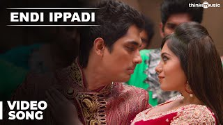 Official: Endi Ippadi Video Song  Enakkul Oruvan  Siddharth  Deepa Sannidhi  Santhosh Narayanan