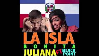 Juliana Oneal - LA ISLA BONITA - FT. Black Jonas Point.