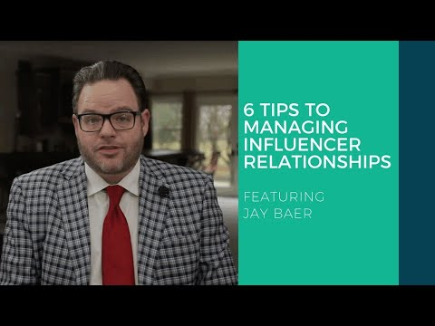 6 Tips to Managing Influencer Relationships Featuring Jay Baer