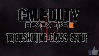bo3 trickshot class setup w shots