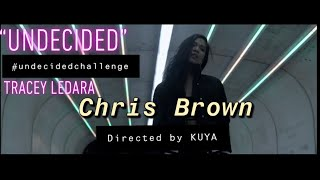 """Undecided"" - Chris Brown directed by KUYA ft. Tracey Ledara"