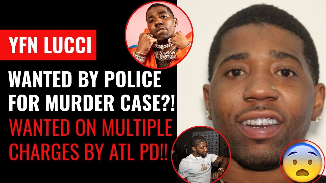 YFN Lucci Wanted by Police on Murder Charge