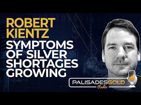 Robert Kientz: Symptoms of Silver Shortages Growing