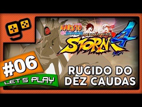 Let's Play: Naruto Ultimate Ninja Storm 4 - Parte 6 - Rugido do Dez Caudas