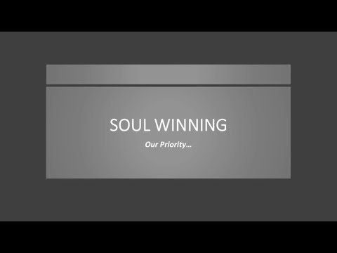 Soul Winning: Our Highest Priority