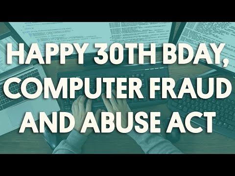 Happy 30th Birthday to the Computer Fraud and Abuse Act