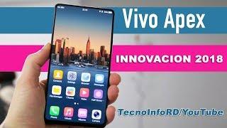 VIVO APEX, EL SMARTPHONE MAS INNOVADOR DE 2018