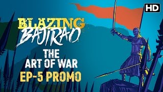 Blazing Bajirao: The Art of War | Episode 5 LIVE on Eros Now