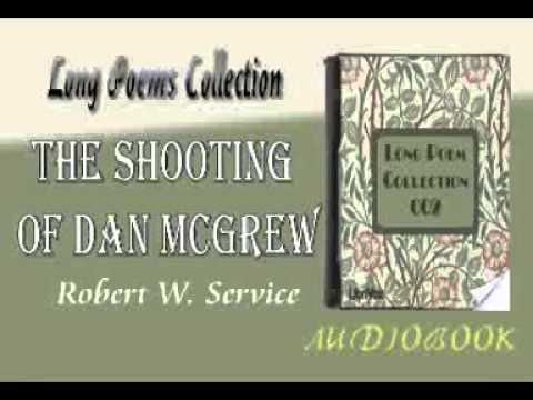 The Shooting of Dan McGrew Robert W. Service Audiobook Long Poems