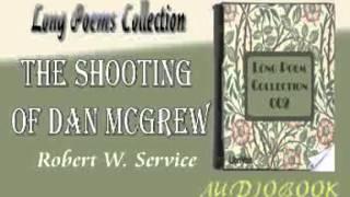 The Shooting of Dan McGrew Robert W. Service Audiobook Long Poems