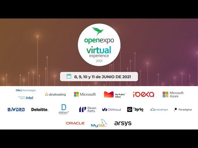 OpenExpo Virtual Experience 2021 - 9 de junio - Día 2 - 09:30 a 14.30 (GMT+2)