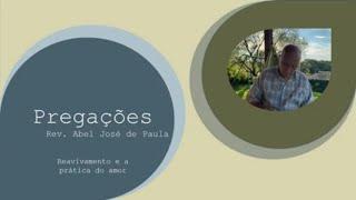 Reavivamento e a prática do amor - Rev. Abel José de Paula - 22/04/2021