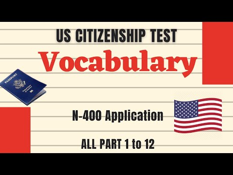 2021 N-400 Application Vocabulary Definition Meaning ALL Part 1 - Part 12