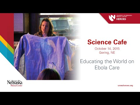 Science Cafe: Educating the World on Ebola Care