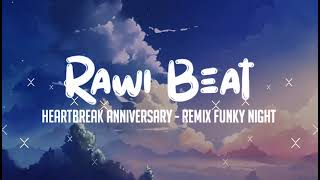 Rawi Beat - Heartbreak Anniversary (Fvnky Night)
