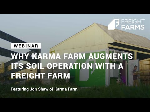 Webinar: Why Karma Farm Augments Its Soil Operation With A L