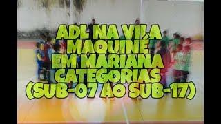 ADL NA VILA MAQUINÉ EM MARIANA-MG (CATEGORIAS SUB-07 AO SUB-17)