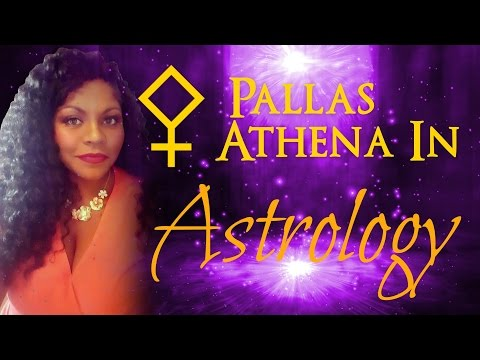 PALLAS ATHENA IN NATAL CHART ASTROLOGY