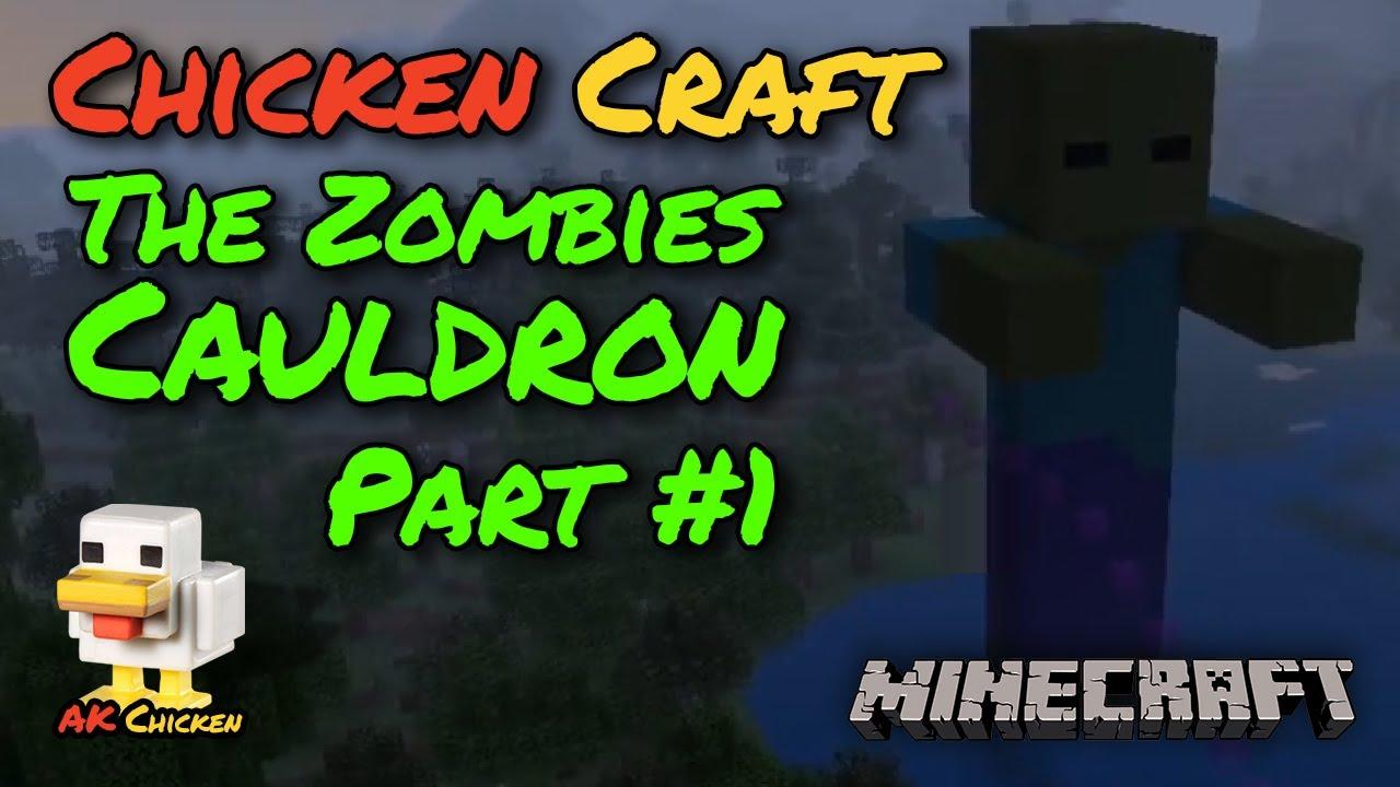 AK Chicken - The Zombies Cauldron - Part 11 - Chicken Craft - YouTube