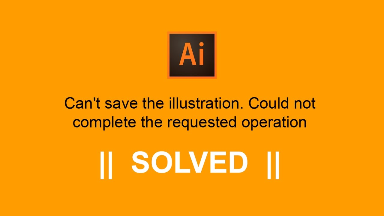 [ Solved ] - Can't save the illustration in Illustrator