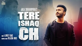 Tere Ishaq Ch   (Full HD )  Jaila Sheikhpuria   New Punjabi Songs 2018   Jass Records