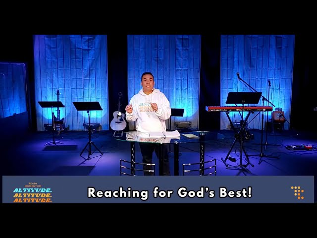 Reaching for God's BEST   Pt Danrey Amoyo   Today's Church Online (May 30, 3021)