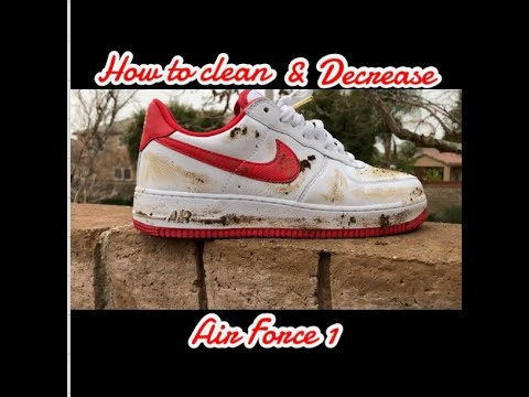HOW TO CLEAN & DECREASE AIR FORCE 1/AF1