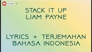 Stack It Up - Liam Payne ft.A Boogie Wit da Hoodie [Lyrics + Terjemahan]