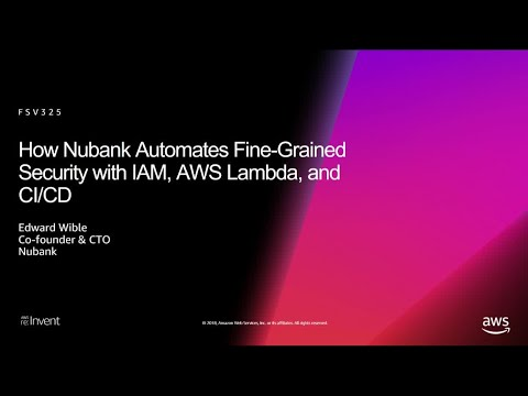 AWS re:Invent 2018: How Nubank Automates Fine-Grained Security with IAM, AWS Lambda, & CI/CD FSV325