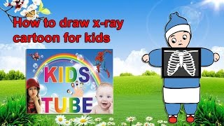 Xray drawing for kids | Learn to draw for kids | Kidstube