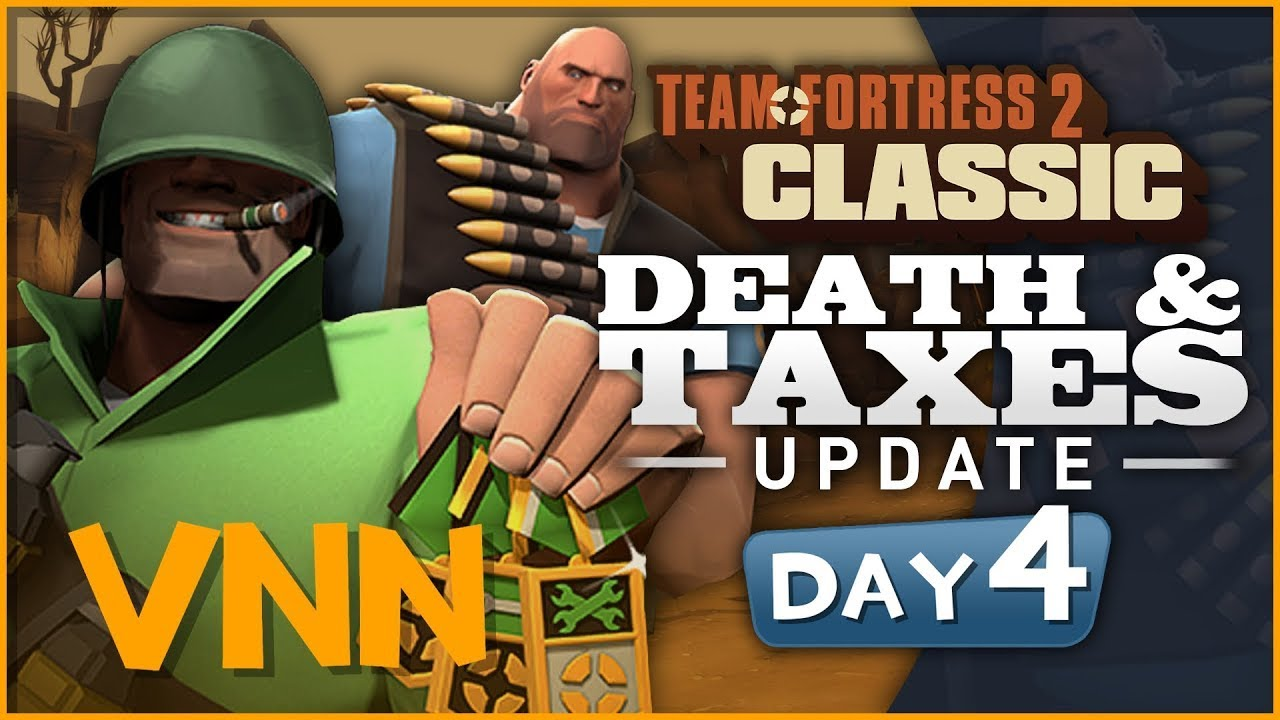 New TF2c Update is Here! - Day 4 - Death & Taxes Release!
