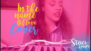 In The Name Of Love-Martin Garrix ft. Bebe Rexha [COVER] By Steici Lauser