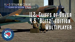IL2 Cliffs of Dover BLITZ - Multiplayer first impressions