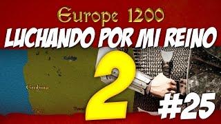 Europe 1200: LUCHANDO POR MI REINO 2 en DIRECTO #25