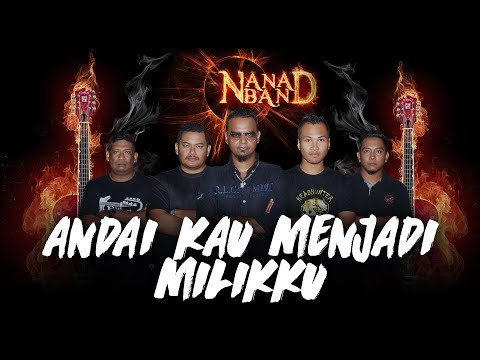 Nana Band - Andai Kau Menjadi Milikku (Official Lyrics Video)