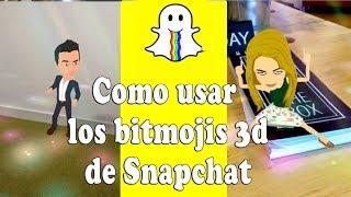 Como usar los Bitmoji 3D Snapchat / Nueva actualizacion - Yo Soy Walter