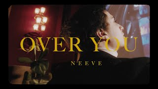 NEEVE - Over You (Official Video)