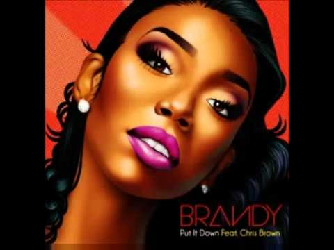 Brandy Ft. Chris Brown- Put It Down 2012