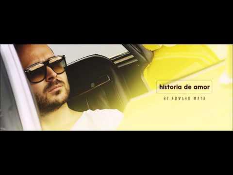 EDWARD MAYA & JAKE SEAN - Historia De Amor (Official Song)