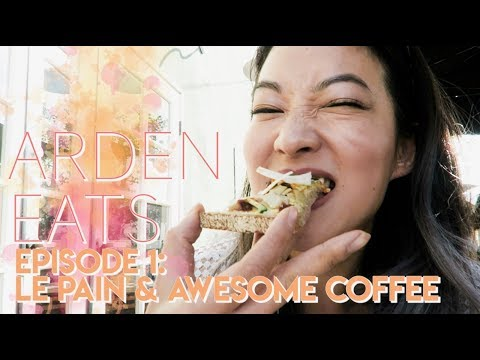 ARDEN EATS | Episode 1: Le Pain Quotidien + Awesome Coffee (Los Angeles)