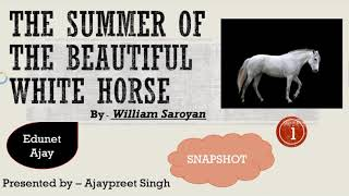 The Summer of the Beautiful White Horse (Hindi) By William Saroyan Class11 Snapshot English(Summary)