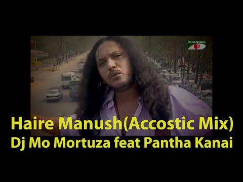 Haire Manush || Dj Mo Mortuza feat Pantha Kanai || Official Video
