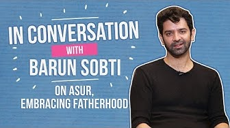 Barun Sobti opens up on getting typecast, saying no to huge money and embracing fatherhood | Asur