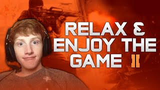 Just relax and Enjoy the Game