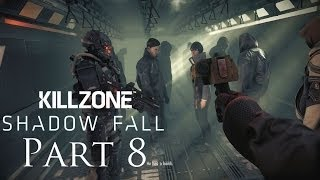 Killzone Shadow Fall Walkthrough Part 8 PS4 Gameplay With Commentary 1080P