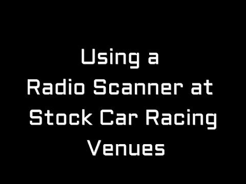 Using a Radio Scanner at Stock Car Races